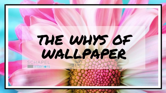 The Whys of Wallpaper